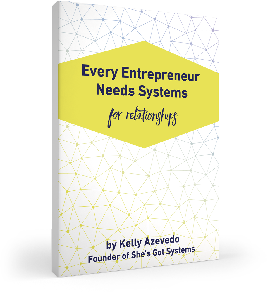 Every Entrepreneur Needs Systems: for Relationships